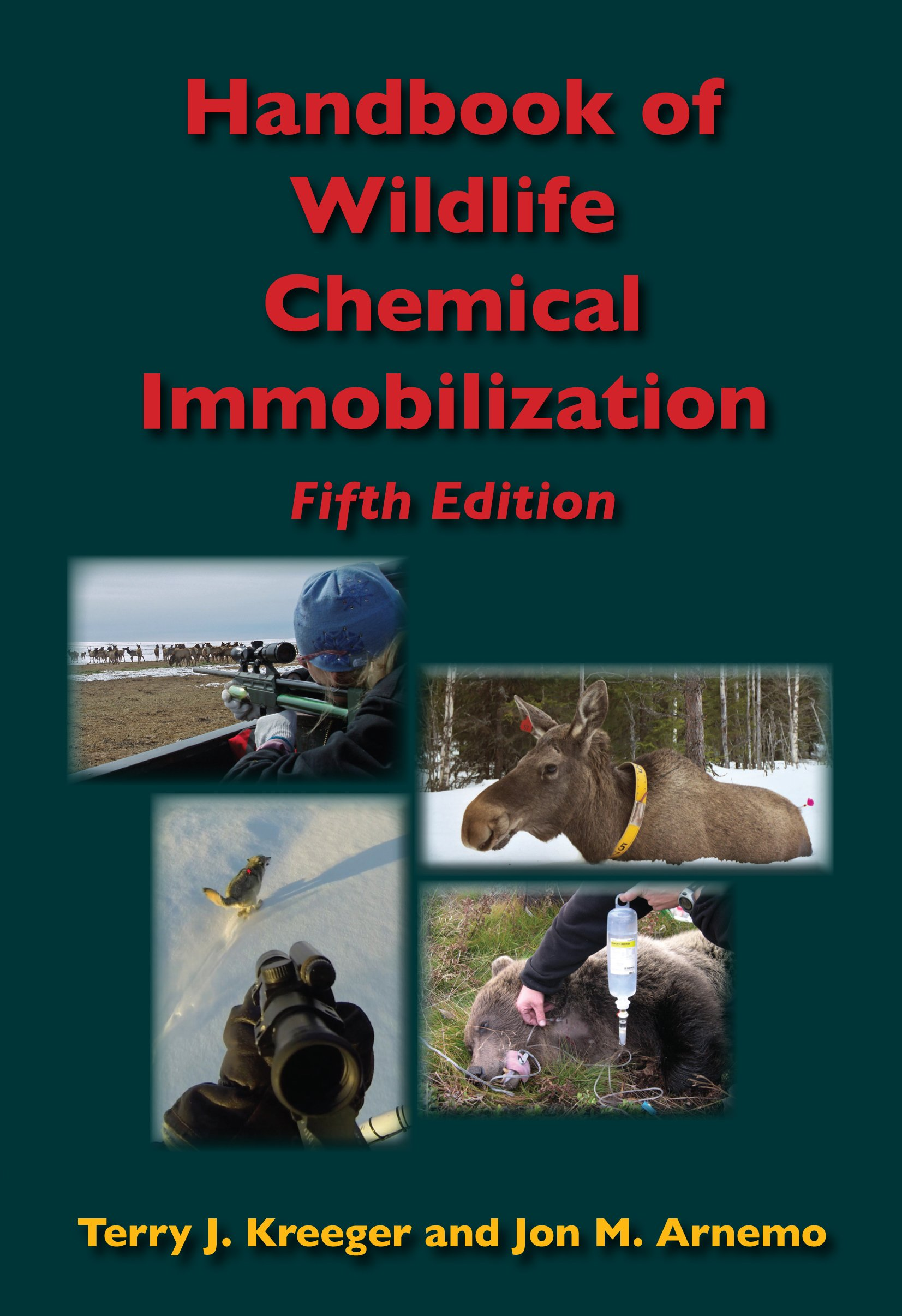 Wildlife Chemical Immobilization 5th Edition